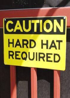 """hard hats required"""