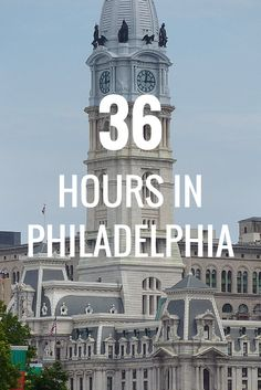 36 Hours in Philadelphia - Detailed Itinerary