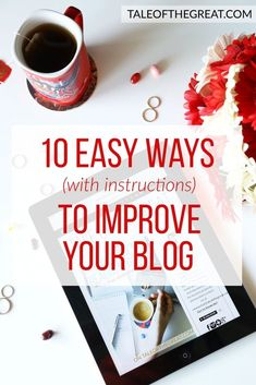 10 easy ways to quickly improve your blog on Tale Of The Great (with instructions and everything!)