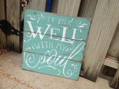 A personal favorite from my Etsy shop https://www.etsy.com/listing/233433263/it-is-well-with-my-soul-sign-wall