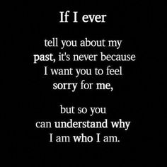 Now Quotes, Words Quotes, Quotes To Live By, Being Real Quotes, My Past Quotes, Admit It Quotes, So True Quotes, Pity Quotes, Trust No One Quotes