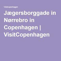 Jægersborggade in Nørrebro in Copenhagen   VisitCopenhagen