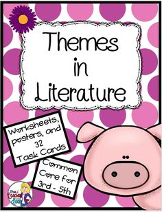 Teaching Themes in Literature - The Teacher Next Door - Creative Ideas From My Classroom To Yours