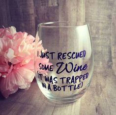 I Just Rescued Some Wine Trapped In A Bottle Wine Glass, Stemmed Stemless, Funny Wine Glass, Gift fo Wine Glass Sayings, Wine Glass Crafts, Wine Craft, Wine Bottle Crafts, Wine Bottles, Funny Wine Sayings, Wine Glass Decals, Funny Quotes, Wine Quotes