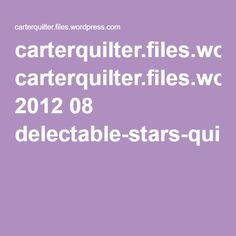 carterquilter.files.wordpress.com 2012 08 delectable-stars-quilt-pattern.pdf