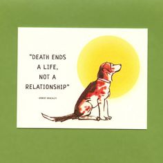 Death ends a life, not a relationship