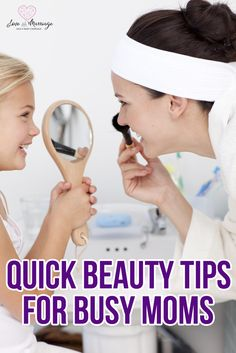Quick beauty tips for busy moms