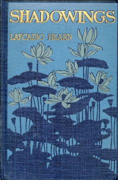 Shadowings by Lafcadio Hearn, 1901