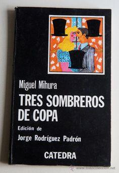 Miguel Mihura, Tres sombreros de Copa. Teatro. 1932