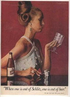 """""""When one is out of Schlitz, one is out of beer"""" (1967) SO 60's!"""