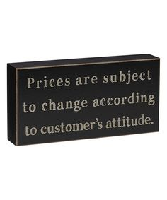 Look at this #zulilyfind! 'According to a Customer's Attitude' Box Sign #zulilyfinds