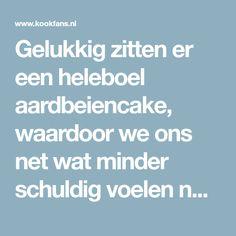 Gelukkig zitten er een heleboel aardbeiencake, waardoor we ons net wat minder schuldig voelen na het verorberen van een punt (of twee). No Time For Me, Cake Recipes, Sweet Tooth, Food And Drink, Foodies, Food Cakes, Cupcake, Oven, Brunch