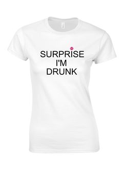 Fun tee. Hen party perfect. #henparty #slogantees #funtee #uk #bath #troublelounge #shop #surpriseimdrunk