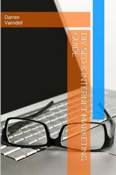 DIY SEO & Internet Marketing Guide: How To Do It Yourself Search Engine Optimization and Internet Marketing (Ez Website Promotion) (Volume Internet Marketing Seo, Seo Marketing, Online Marketing, Social Media Marketing, Digital Marketing, Marketing Ideas, Website Promotion, Seo Guide, Marketing Techniques