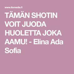 TÄMÄN SHOTIN VOIT JUODA HUOLETTA JOKA AAMU! - Elina Ada Sofia Calm