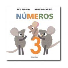 """Números"" (Antonio Rubio, Leo Lionni). Editorial: Kalandraka. Edad recomendada: A partir de 6 meses."