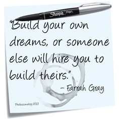 """""""Build your own dreams, or someone else will hire you to build theirs"""" –Farrah Gray Sharpie Pens, Jack Kerouac, One Day I Will, Make It Through, Build Your Own, Someone Elses, Understanding Yourself, Your Story, Told You So"""