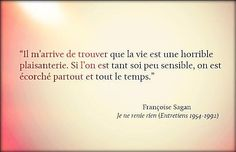 Françoise Sagan French Words, French Quotes, Pretty Words, Beautiful Words, Françoise Sagan, Words Quotes, Sayings, Quote Citation, Some Words