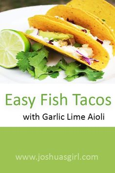 Easy Fish Tacos with Garlic Lime Aioli Lobster Recipes, Fish Recipes, Seafood Recipes, Copycat Recipes, Healthy Recipes On A Budget, Gluten Free Recipes For Dinner, Dinner Recipes, Entree Dishes, Food Dishes