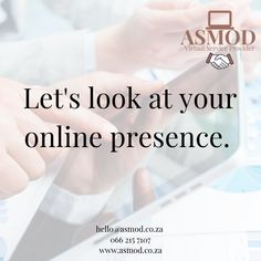 Let's look at your online presence. Contact Me: 066 215 7107 (Available on WhatsApp) Office Assistant, Virtual Assistant, Personal Care, Let It Be
