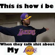 This is how I be when they talk about my Lakers