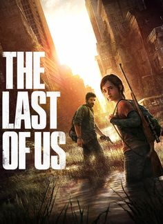 The Last of Us, A Post-Apocalyptic Survival Game by Naughty Dog