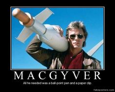 Macgyver - Demotivational Poster