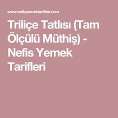 Triliçe Tatlısı (Tam Ölçülü Müthiş) - Nefis Yemek Tarifleri
