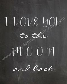 I Love You to the Moon Quote - Chalkboard Style Printable - Digital File - Wall Art