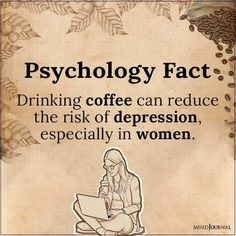 Drinking coffee can reduce the risk of depression, especially in women. #depression #psychologyfacts #facts Coffee Drinks, Coffee Cans, Drinking Coffee, Psycho Facts, Sports Therapy, Sports Medicine, Psychology Facts, Physiology, Favorite Quotes