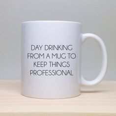 Pin for Later: 25 Mugs to Gift Your Co-Workers For $15 and Under Be Honest Day Drinking Mug ($15)