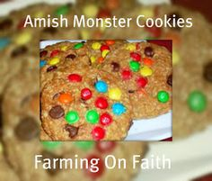 Farming On Faith: Amish Monster Cookies~Summer Cookie
