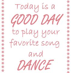 Today is a good day to play your favorite song and dance. Just dance! Do what makes you happy! https://instagram.com/the2.0life/