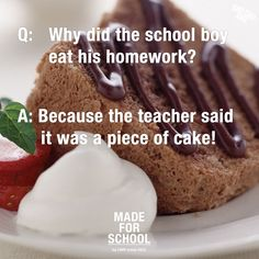 BAD DAD JOKE: Homework.  Share this with the kids during the homework session today, it might just get a grin -Natalie