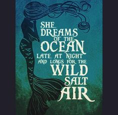 She dreams of the ocean late at night and longs for the wild salt air. Wording for painting in m. bath.