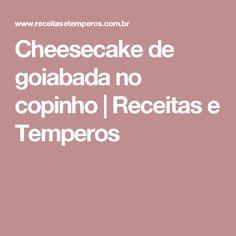 Cheesecake de goiabada no copinho | Receitas e Temperos