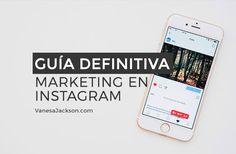 Marketing en Instagram [GUÍA DEFINITIVA] Aprende paso a paso cómo crear y optimizar tu cuenta de Instagram y obtén ideas para crear contenidos atractivos.