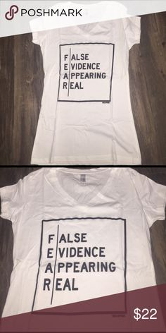FEAR SHIRT! False Evidence Appearing Real inspirational tee from www.W2LBapparel.com !!:) Tops Tees - Short Sleeve