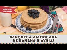 Panqueca Americana de Banana e Aveia   Receitas de Minuto - A Solução prática para o seu dia-a-dia!