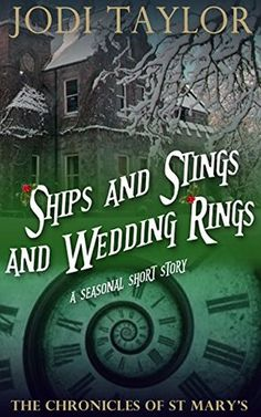 Ships and Stings and Wedding Rings (The Chronicles of St. Mary's, #6.5) by Jodi Taylor