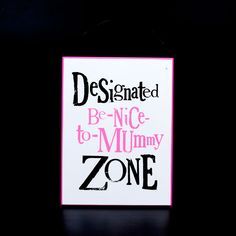 Be Nice To Mummy Zone Plaque. From The Bright Side come these beautiful and solid wooden home accessories. A fabulous plaque for your wall, decorated with The Bright Sides unique lettering. athomeshopping.co.uk £4.99