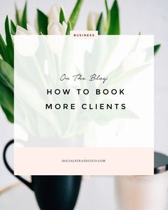 How to Book More Clients in 2017 | Small Business Tips | Business Tools |  Small Business Marketing Tips | Small Business Ideas | Social Strategy Co.