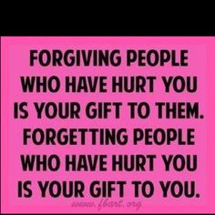 actually i feel better after forgiving..forgetting means you might make the same mistake again..