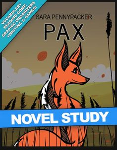 PAX Book By Sara Pennypacker Novel Study Guide PDF (120 pages) ... BOTH INTERACTIVE