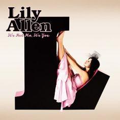 "Lily Allen ""It's Not Me, It's You"""