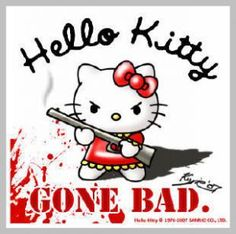 Hello kitty Gone bad.
