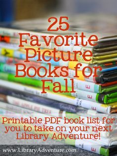 25 Favorite Picture Books for Fall from the Library Adventure - includes free printable list and a PDF with a larger font for viewing on mobile devices.