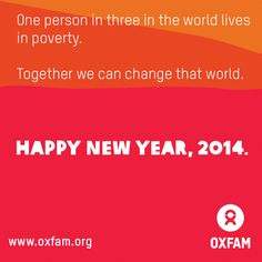 One person in three in the world lives in poverty. Oxfam is determined to change that world by mobilizing the power of people against poverty. Join us this year. http://www.oxfam.org/en/about/how-oxfam-fights-poverty