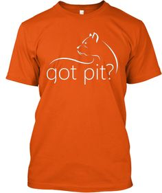 Got Pit? (October Pit Bull Awareness ) | Teespring