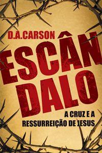 Escândalo :: Editora Fiel - Apoiando a Igreja de Deus